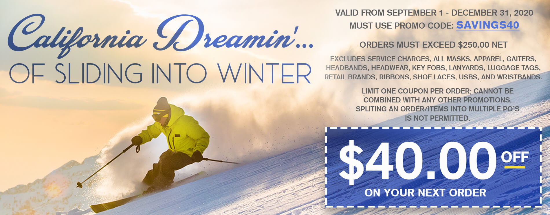 Califonia Dreamin' of Sliding Into Winter $40 off